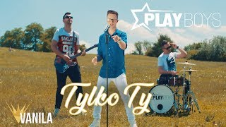 Playboys   Tylko Ty (Oficjalny Teledysk)