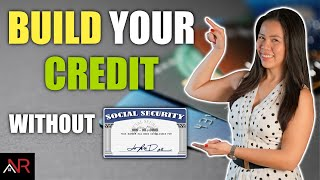 How To Build Your Credit in USA Without A Social Security Number?