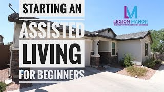 Starting an Assisted Living Home for beginners   Residential Assisted Living