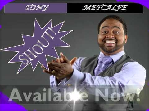 Tony Metcalfe Shout Promo