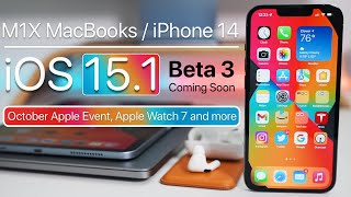 M1X Mac Apple Event, Apple Watch 7, iOS 15.1 Beta 3 soon, Siri and more