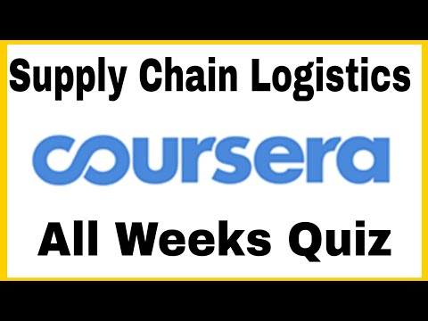 Coursera Supply chain logistics course all weeks quiz ... - YouTube