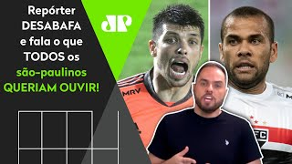 """""""Volpi, Dani Alves… Acabou o tesão? Vazem do São Paulo"""", dispara repórter a jogadores"""