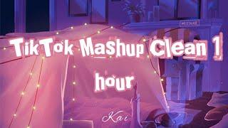 tik tok mashup clean 1 hour