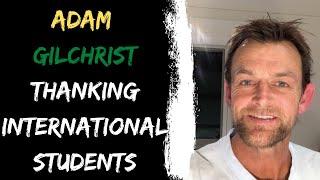 ADAM GILCHIRST thanking International Student | @StudyAUOfficial | @Internash #InAusTogether