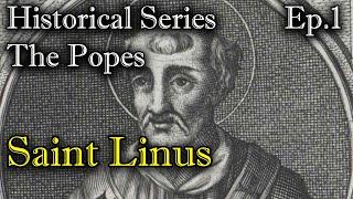 Historical Series: The Popes - Saint Linus
