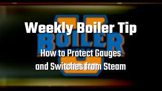 Protecting Steam Gauges and Switches with Siphon Loops