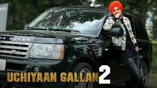 Uchiyaan Gallan 2 (Full Song) | Sidhu Moosewala | Music SB | New Punjabi Song 2017
