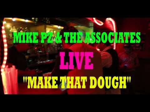 "Mike PZ & The Associates -""Make That Dough"" Live"