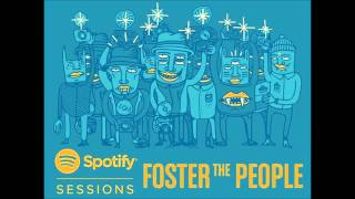 [AUDIO] Foster The People - Pseudologia Fantastica (Spotify Sessions - Live From The Village)