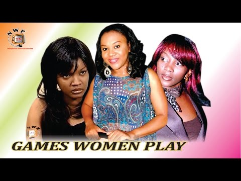 Games Women Play - Nigerian Nollywood Movie