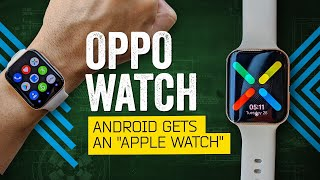 Android Gets An Apple Watch: Oppo Watch Review