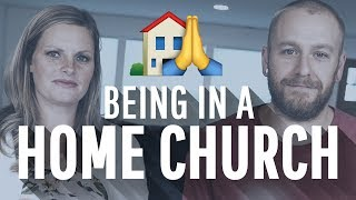 What It's Like Being A Part of a Home Church