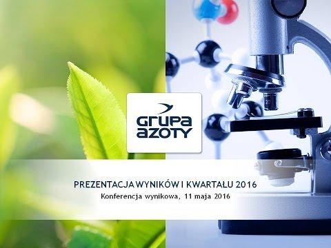 Prezentacja wyników Grupy Azoty za 1 kwartał 2016 - zdjęcie