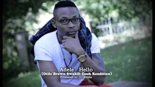 Adele   Hello Otile Brown Swahili Zouk Rendition