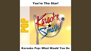 Just To Hear You Say That You Love Me (Karaoke-Version) As Made Famous By: Chynna Phillips