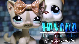 LPS - Havana - Music Video (Camila Cabello) - ft. LpsMoonlight
