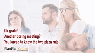 Oh grate! Another boring meeting? You knead to know the two pizza rule!