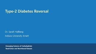 Dr. Sarah Hallberg - Type 2 Diabetes Reversal
