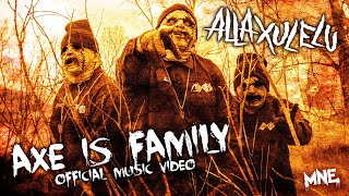 Alla Xul Elu  - AXE Is Family Official Music Video