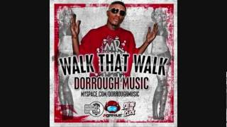 Dorrough - Walk That Walk