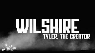 Tyler, The Creator - WILSHIRE (Lyrics)