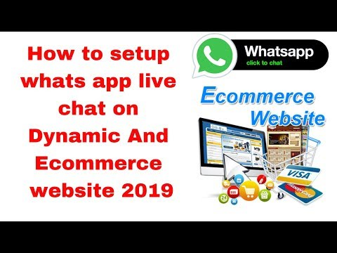 How to setup whats app live chat on Dynamic And Ecommerce website 2019