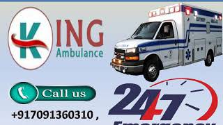 Hire Top and Best Road Ambulance Service in Patna and Ranchi by King