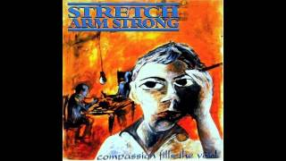 Stretch Arm Strong - Compassion Fills the Void