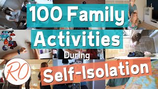100 Family Activities During Self-Isolation