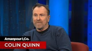 Colin Quinn Talks Comedy in an Era of Political Correctness | Amanpour and Company
