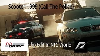 Scooter - 999 (Call The Police) (InfiniDrift NFS World Clip Edit)