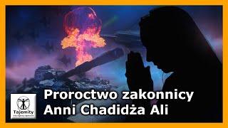 Proroctwo zakonnicy Anni Chadidża Ali