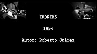 Canción Ironías by Roberto Juárez