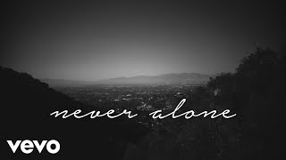 Tori Kelly - Never Alone ft. Kirk Franklin (Lyric Video) ft. Kirk Franklin