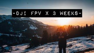 -DJI FPV X 3 WEEKS-