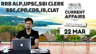 CURRENT AFFAIRS | THE HINDU | 22nd March 2018 | SBI CLERK, UPSC,IBPS, RAILWAYS, CPO,SSC,CDS,IB