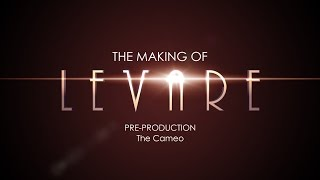 The Making of Levare: Pre-production: The Cameo
