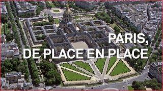Paris, de place en place - Émission intégrale
