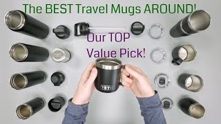 The BEST Travel Mugs AROUND! (And Our TOP Value Pick!)
