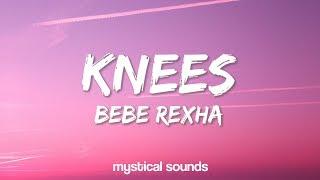 Bebe Rexha ‒ Knees (Lyrics / Lyric Video)