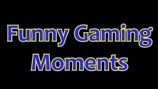 Funny Gaming Moments (Episode 5)