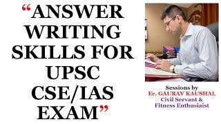 ANSWER WRITING SKILLS FOR UPSC CSE/IAS EXAM