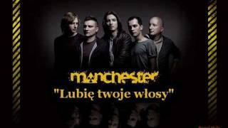 Manchester - Lubię twoje włosy