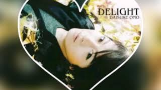 Daisuke Ono - DELIGHT sub español