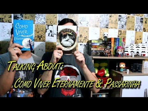 Talking About: Passarinha & Como Viver Eternamente - #2G1B