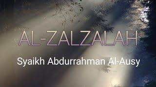 Beautiful Recitation Surah Al-Zalzalah By Syaikh Abdurrahman Al-Ausy