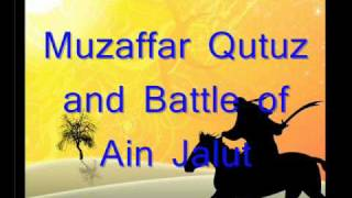 Muzaffar Saifuddin Qutuz and The Battle of Ain Jalut (04/04)