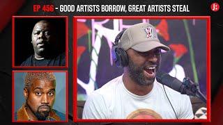 The Joe Budden Podcast - Good Artists Borrow, Great Artists Steal