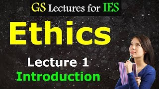 GS for IES:- Lecture 1- Engineering Ethics Introduction  General studies lectures for IES(ESE)